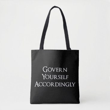 Govern Yourself Accordingly Funny Lawyer Tote Bag