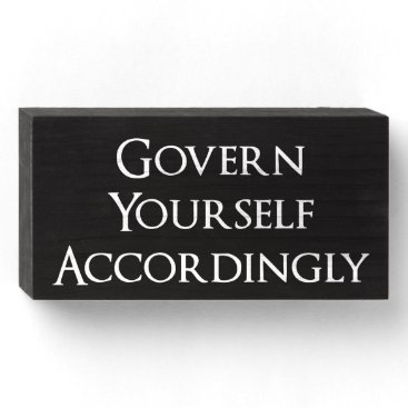 Govern Yourself Accordingly Funny Lawyer Wooden Box Sign