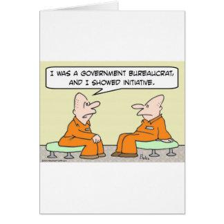 government bureaucrat showed initiative prison card