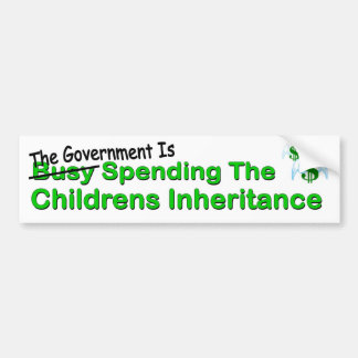 Government busy spending the childrens inheritance bumper sticker