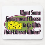 Government Cheese and Liberal Whine Mouse Mat