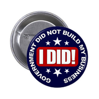 Government did not build my Business. Button