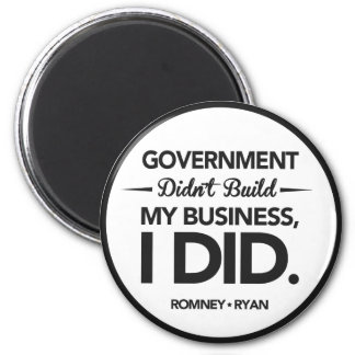 Government Didn't Build My Business Black Border 2 Inch Round Magnet