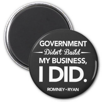 Government Didn't Build My Business Black Button 2 Inch Round Magnet
