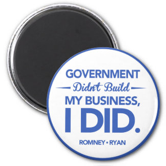 Government Didn't Build My Business (Blue Border) 2 Inch Round Magnet