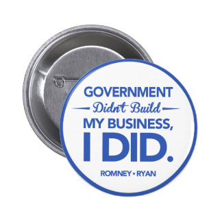 Government Didn't Build My Business (Blue Border) Pinback Button