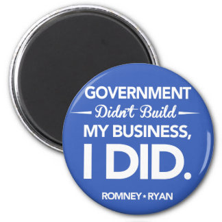 Government Didn't Build My Business Button (Blue) 2 Inch Round Magnet