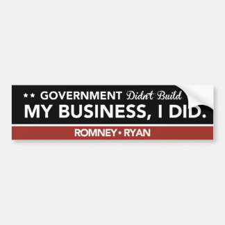 Government Didn't Build My Business, I DID. Black Bumper Sticker