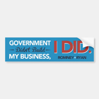 Government Didn't Build My Business, I DID. Blue Bumper Sticker
