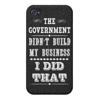 Government Didnt Build My Business I Did That iPhone 4/4S Cover