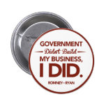 Government Didn't Build My Business Red Border Pin