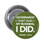 Government Didn't Build My Business Round (Green) Buttons