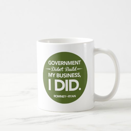 Government Didn't Build My Business Round (Green) Mugs