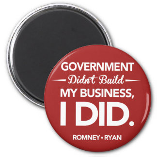 Government Didn't Build My Business Round (Red) 2 Inch Round Magnet