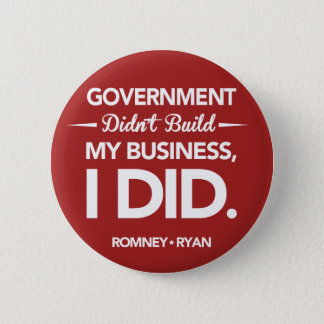 Government Didn't Build My Business Round (Red) Button