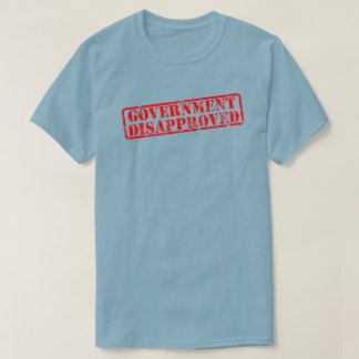 Government disapproved (1) T-Shirt