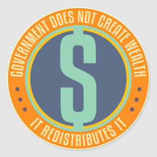 Government Does Not Create Wealth Classic Round Sticker