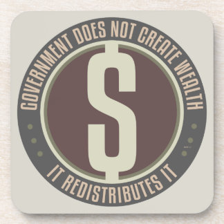 Government Does Not Create Wealth Drink Coaster