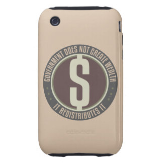 Government Does Not Create Wealth iPhone 3 Tough Cover