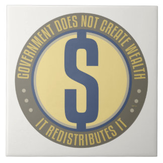 Government Does Not Create Wealth Ceramic Tile