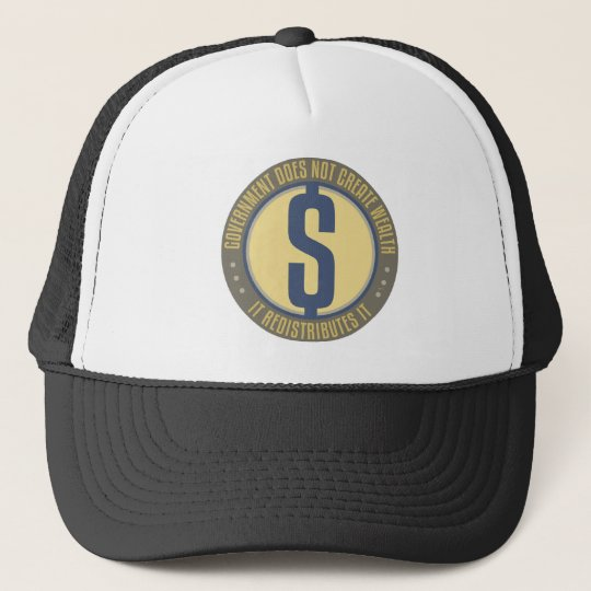 Government Does Not Create Wealth Trucker Hat
