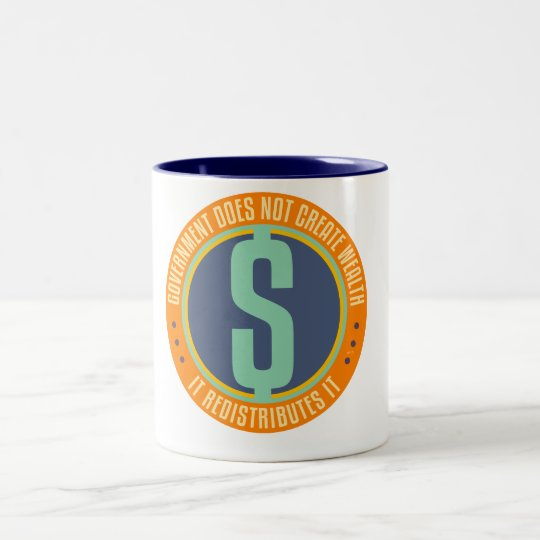Government Does Not Create Wealth Two-Tone Coffee Mug