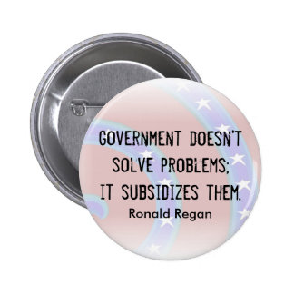 Government doesn't solve problems button