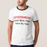 Government Doesn't Work Tee Shirt