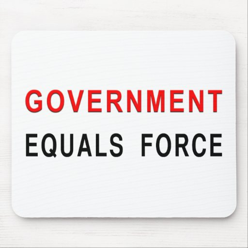 Government Equals Force Mouse Mat