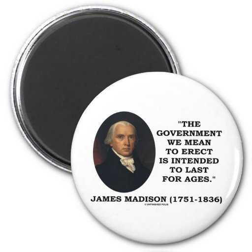 Government Erect Intended To Last For Ages Quote 2 Inch Round Magnet