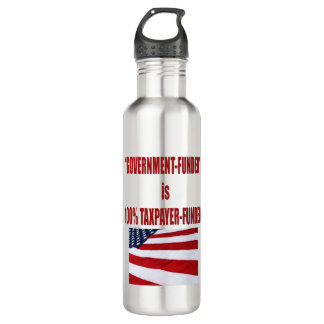 Government Funded is Taxpayer Funded Coffee Cup Stainless Steel Water Bottle