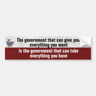 Government Gives Government Takes Away Political Car Bumper Sticker