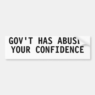 Government has abused your confidence car bumper sticker