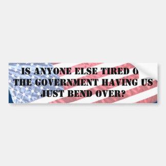 GOVERNMENT HAVING US JUST BEND OVER BUMPER STICKER CAR BUMPER STICKER