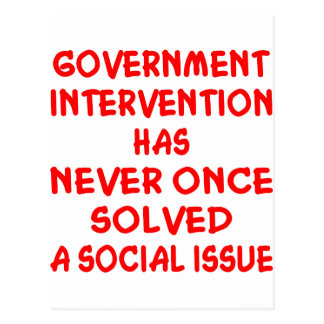 Government Intervention Never Solved Social Issue Postcard