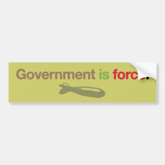 Government Is Force Bumper Sticker Car Bumper Sticker