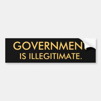 Government is Illegitimate Bumper Sticker