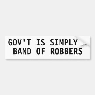 Government is simply a band of robbers bumper sticker