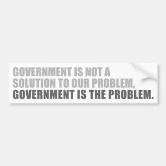 Government Is The Problem Car Bumper Sticker