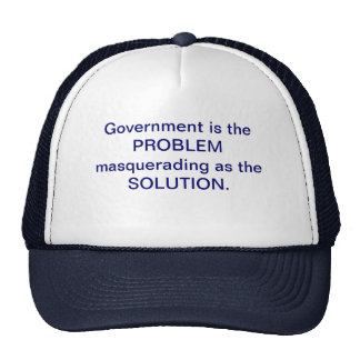 Government is the PROBLEM...... Trucker Hat