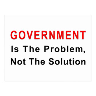 Government Is The Problem Postcard