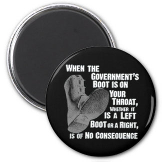 Government Jack Boot On Your Neck 2 Inch Round Magnet