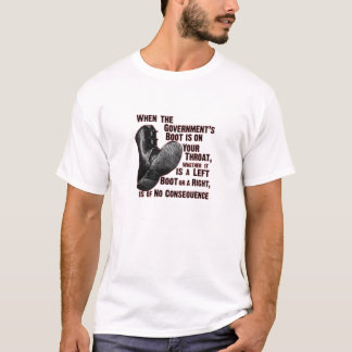 Government Jack Boot On Your Neck T-Shirt