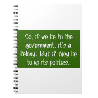 Government Lies Spiral Note Books