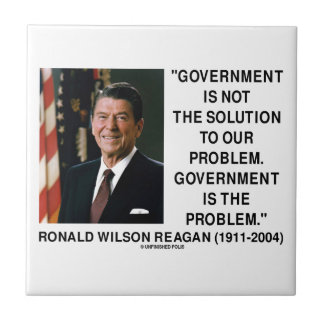 Government Not Solution To Problem Is The Problem Ceramic Tiles