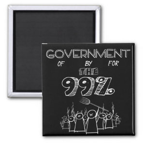 Government of by and for the 99% magnet