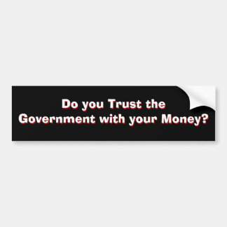 Government Trust? Part 1 of 2 Car Bumper Sticker