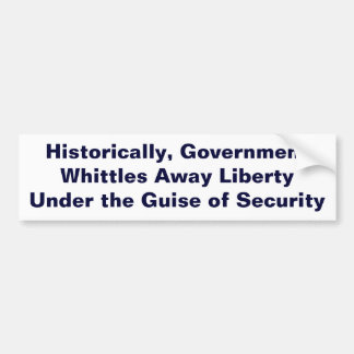 Government Whittles Away Liberty with Security Bumper Sticker
