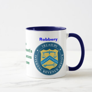 Government's Two Sources of Income Mug