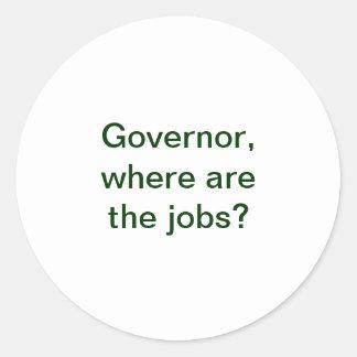Governor, where are the jobs? classic round sticker